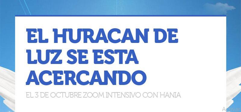 EL HURACAN DE LUZ SE ESTA ACERCANDO EL 3 DE OCTUBRE ZOOM INTENSIVO CON HANIA