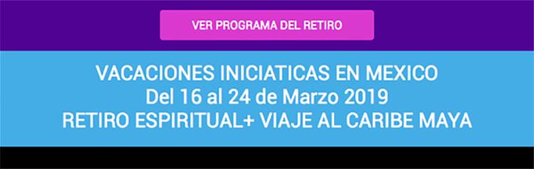 VACACIONES INICIATICAS EN MEXICO.<br>RETIRO ESPIRITUAL + VIAJE AL CARIBE MAYA