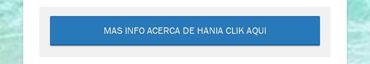 MÁS INFO ACERCA DE HANIA